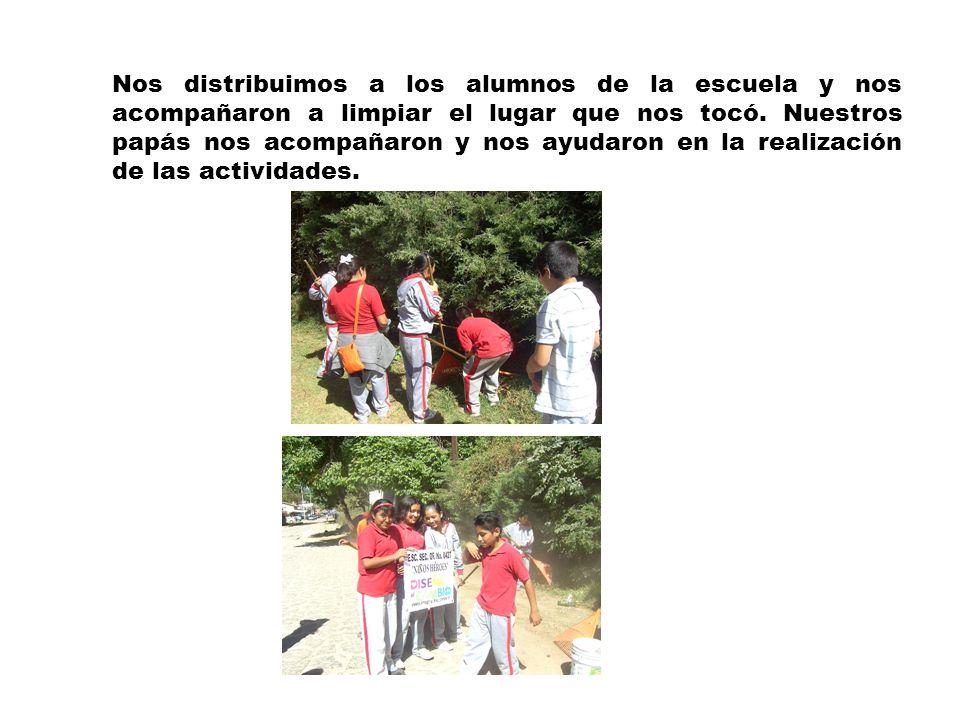 Nos distribuimos a los alumnos de la escuela y nos acompañaron a limpiar el lugar que nos tocó. Nuestros papás nos acompañaron y nos ayudaron en la re