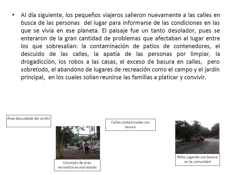 Al día siguiente, los pequeños viajeros salieron nuevamente a las calles en busca de las personas del lugar para informarse de las condiciones en las