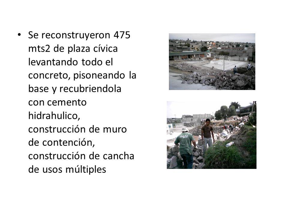 Se reconstruyeron 475 mts2 de plaza cívica levantando todo el concreto, pisoneando la base y recubriendola con cemento hidrahulico, construcción de mu