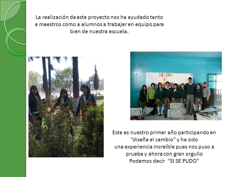 La realización de este proyecto nos ha ayudado tanto a maestros como a alumnos a trabajar en equipo para bien de nuestra escuela. Este es nuestro prim