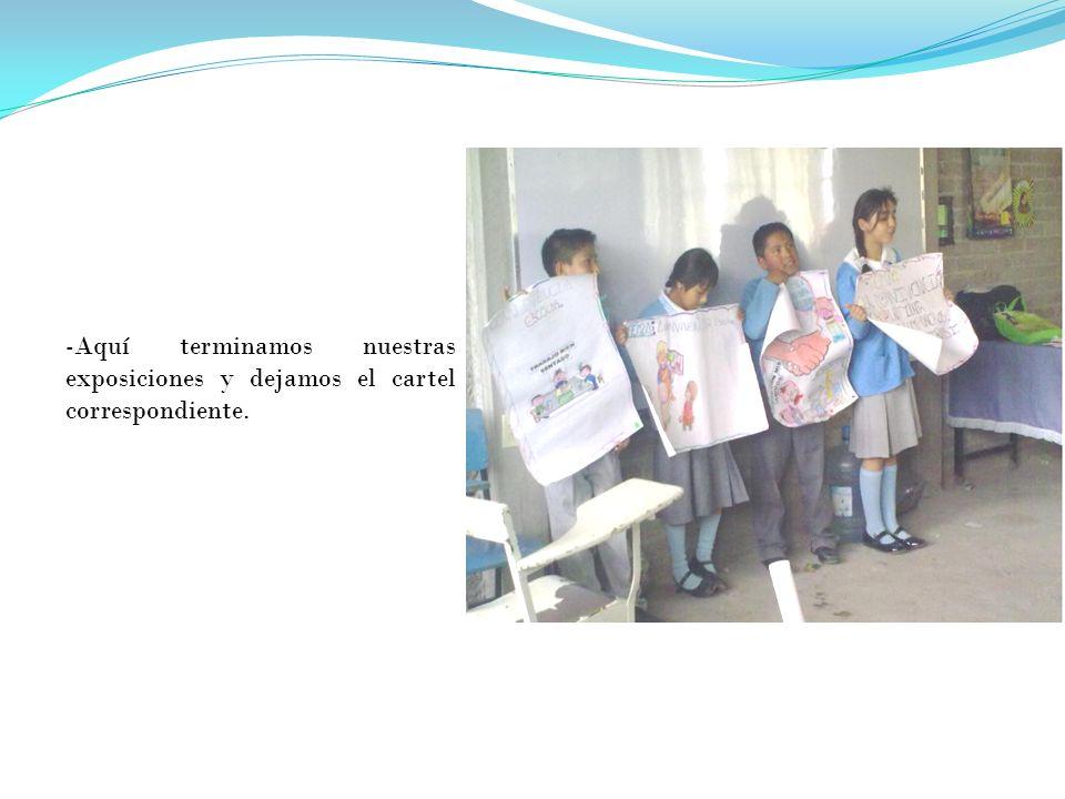 -Aquí terminamos nuestras exposiciones y dejamos el cartel correspondiente.
