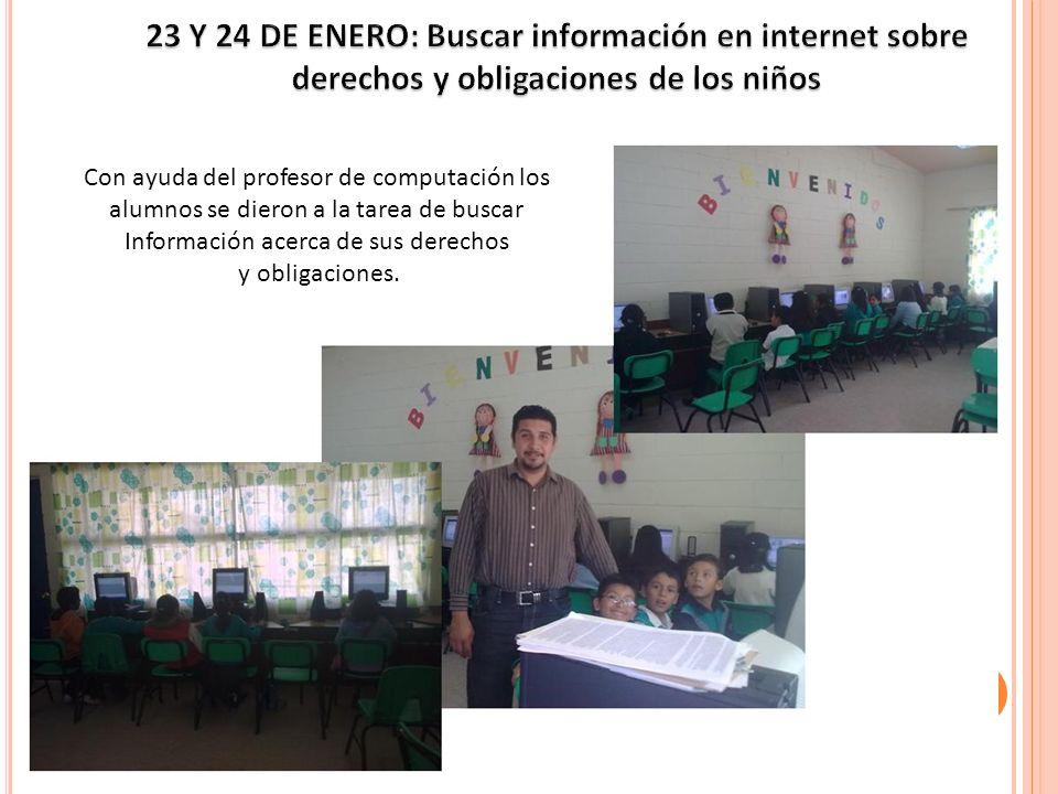 Con ayuda del profesor de computación los alumnos se dieron a la tarea de buscar Información acerca de sus derechos y obligaciones.