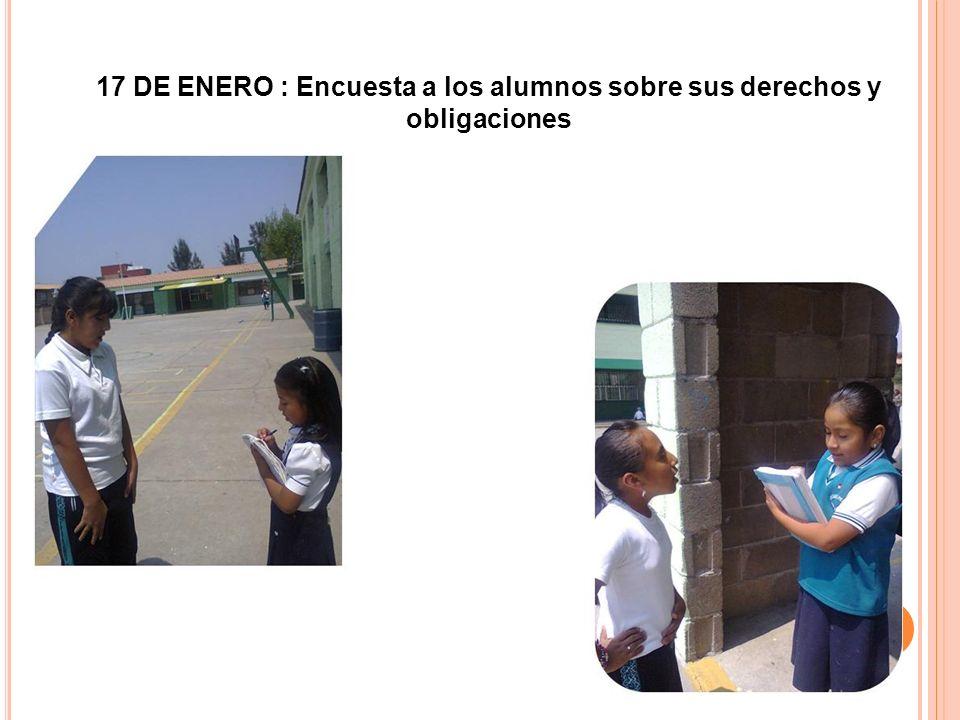 17 DE ENERO : Encuesta a los alumnos sobre sus derechos y obligaciones