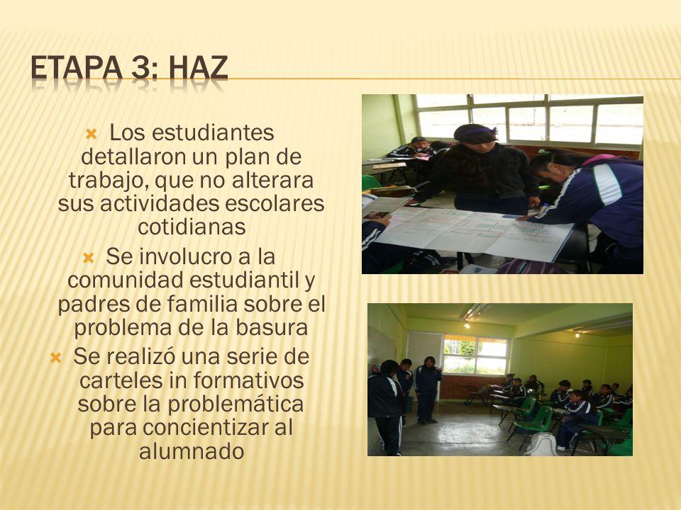 Los estudiantes detallaron un plan de trabajo, que no alterara sus actividades escolares cotidianas Se involucro a la comunidad estudiantil y padres d
