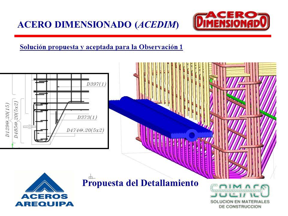 ACERO DIMENSIONADO (ACEDIM) Propuesta del Detallamiento Solución propuesta y aceptada para la Observación 1