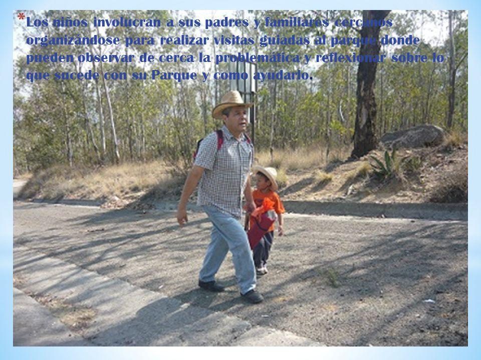 * Los niños involucran a sus padres y familiares cercanos organizándose para realizar visitas guiadas al parque donde pueden observar de cerca la prob