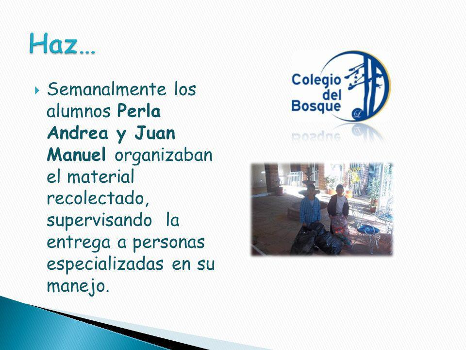 Semanalmente los alumnos Perla Andrea y Juan Manuel organizaban el material recolectado, supervisando la entrega a personas especializadas en su manejo.