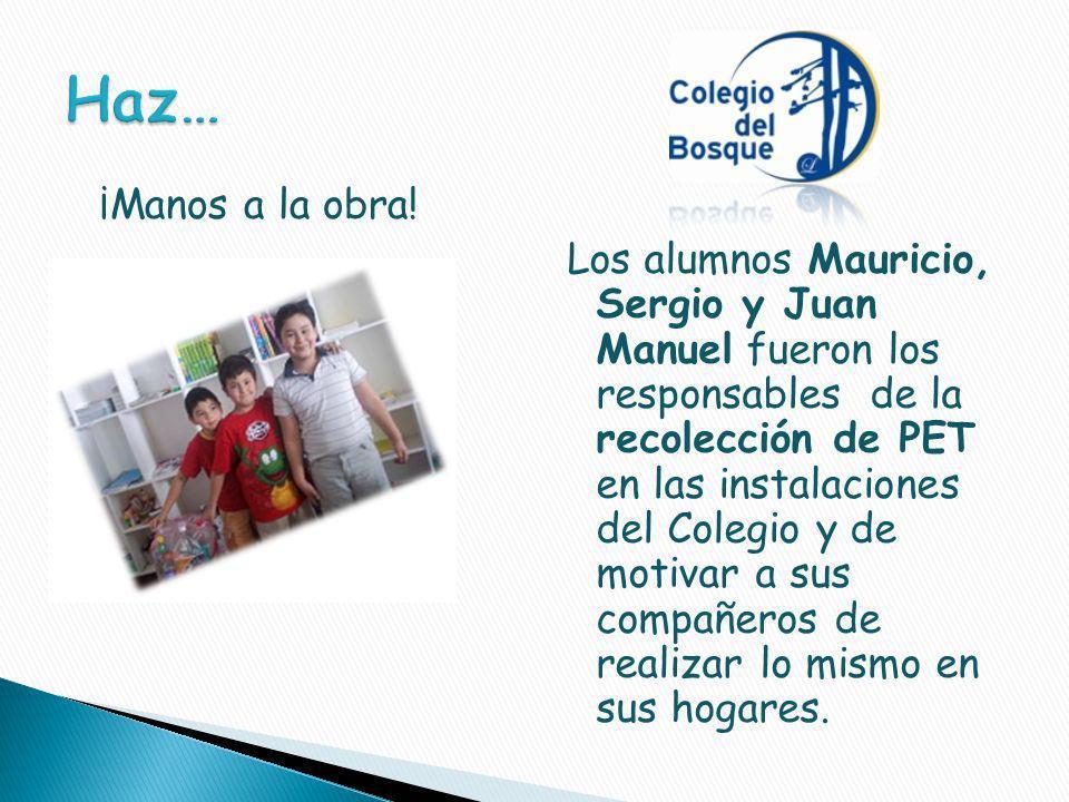 Los alumnos Mauricio, Sergio y Juan Manuel fueron los responsables de la recolección de PET en las instalaciones del Colegio y de motivar a sus compañeros de realizar lo mismo en sus hogares.