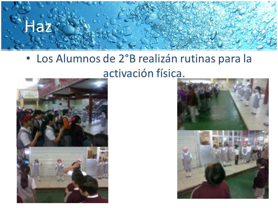 Haz Los Alumnos de 2°B realizán rutinas para la activación física.