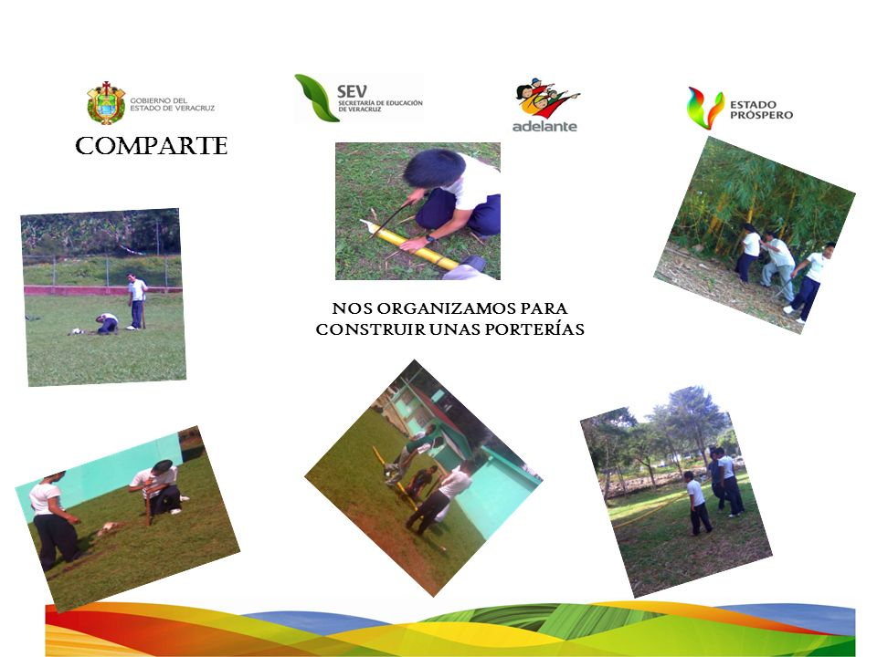 COMPARTE NOS ORGANIZAMOS PARA CONSTRUIR UNAS PORTERÍAS