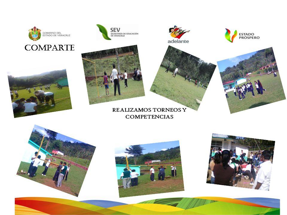 COMPARTE REALIZAMOS TORNEOS Y COMPETENCIAS
