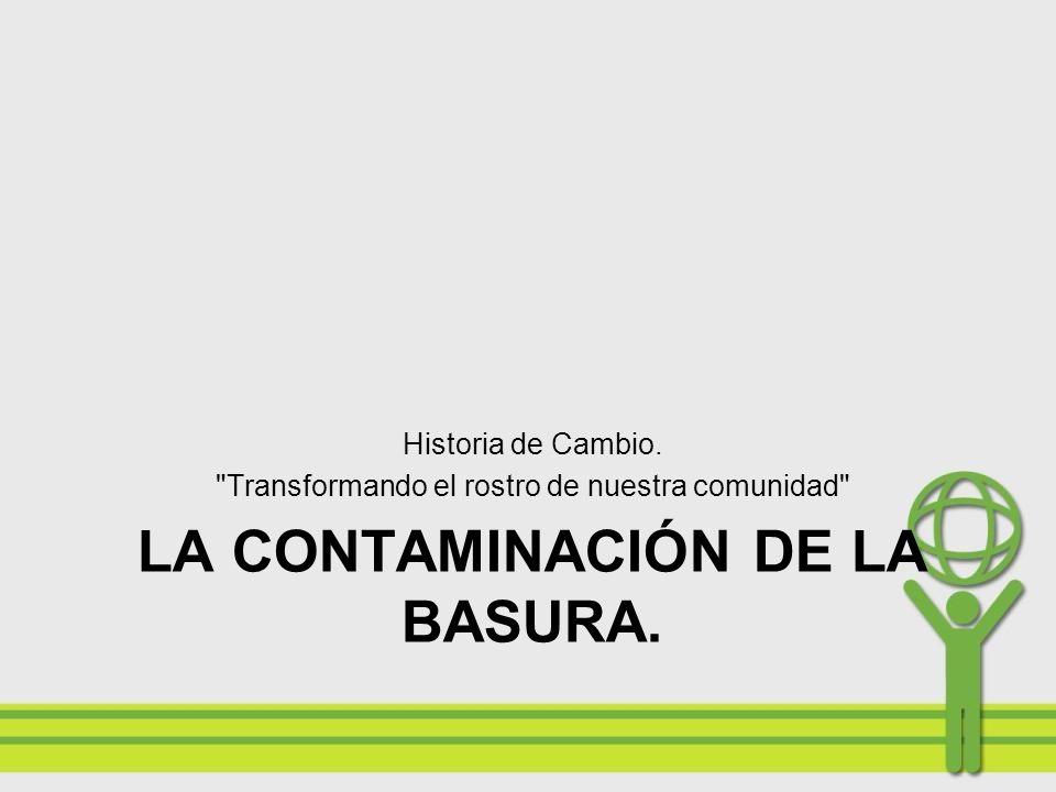 TRANSFORMANDO EL ROSTRO DE NUESTRA COMUNIDAD.