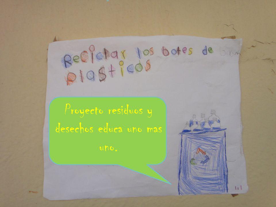 Proyecto residuos y desechos educa uno mas uno.