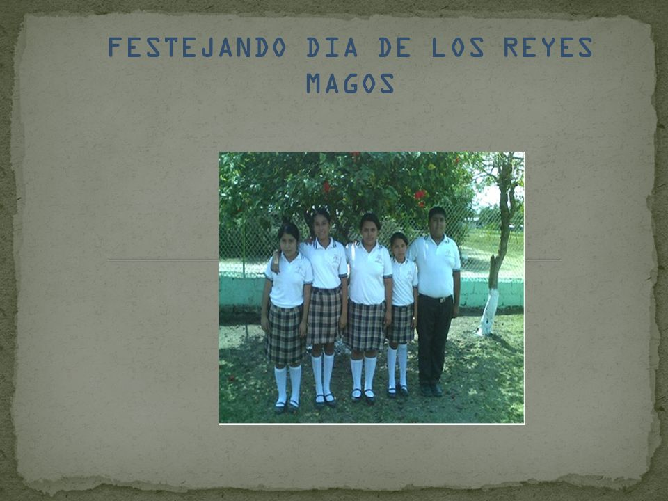 FESTEJANDO DIA DE LOS REYES MAGOS