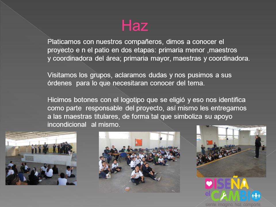 Platicamos con nuestros compañeros, dimos a conocer el proyecto e n el patio en dos etapas: primaria menor,maestros y coordinadora del área; primaria