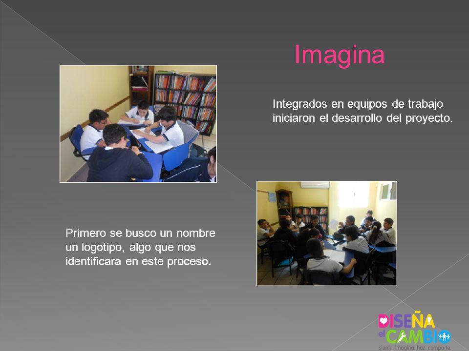 Imagina Integrados en equipos de trabajo iniciaron el desarrollo del proyecto. Primero se busco un nombre un logotipo, algo que nos identificara en es