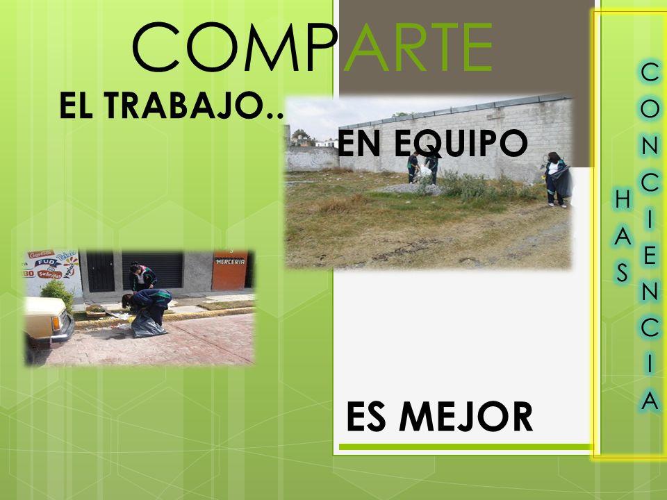 ES MEJOR COMPARTE EL TRABAJO.. EN EQUIPO