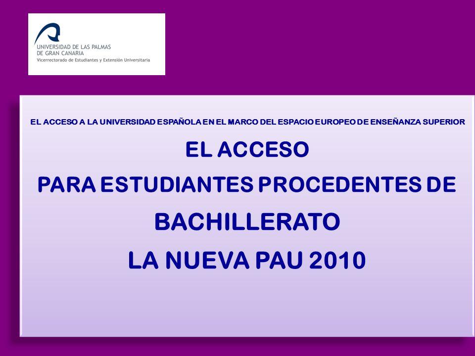 EL ACCESO A LA UNIVERSIDAD ESPAÑOLA EN EL MARCO DEL ESPACIO EUROPEO DE ENSEÑANZA SUPERIOR EL ACCESO PARA ESTUDIANTES PROCEDENTES DE BACHILLERATO LA NU