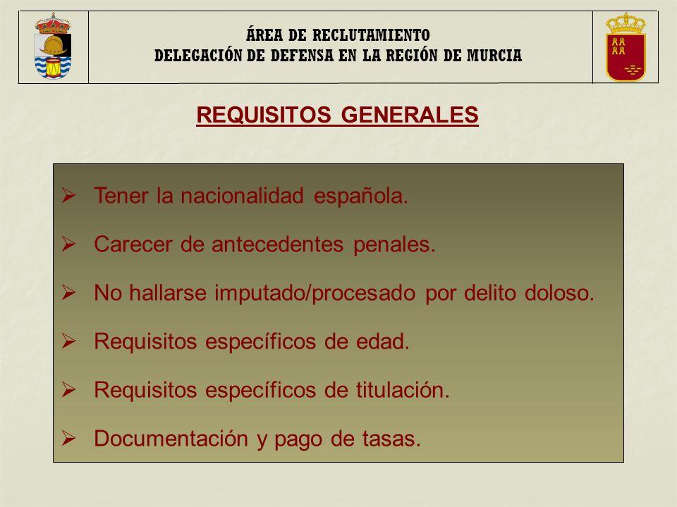 Tener la nacionalidad española.Carecer de antecedentes penales.