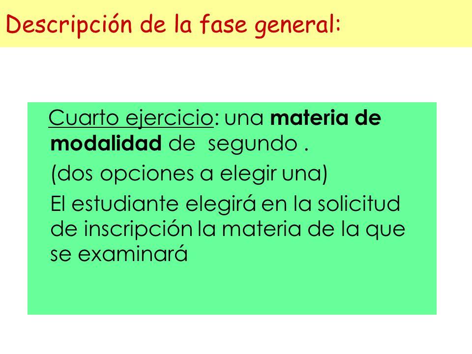 Descripción de la fase general: Cuarto ejercicio: una materia de modalidad de segundo.