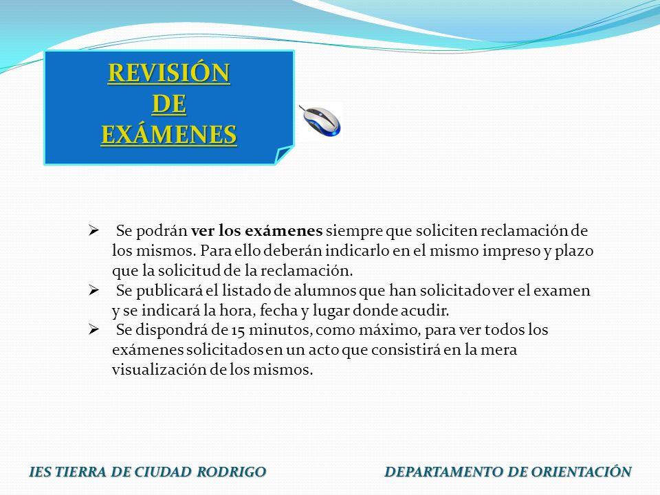 REVISIÓN DE EXÁMENES Se podrán ver los exámenes siempre que soliciten reclamación de los mismos. Para ello deberán indicarlo en el mismo impreso y pla