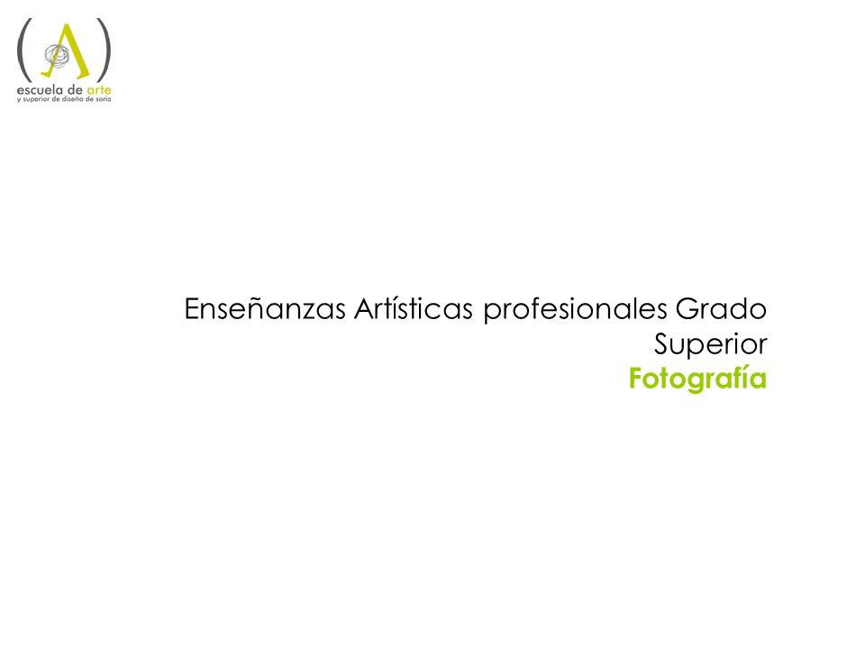 Enseñanzas Artísticas profesionales Grado Superior Fotografía