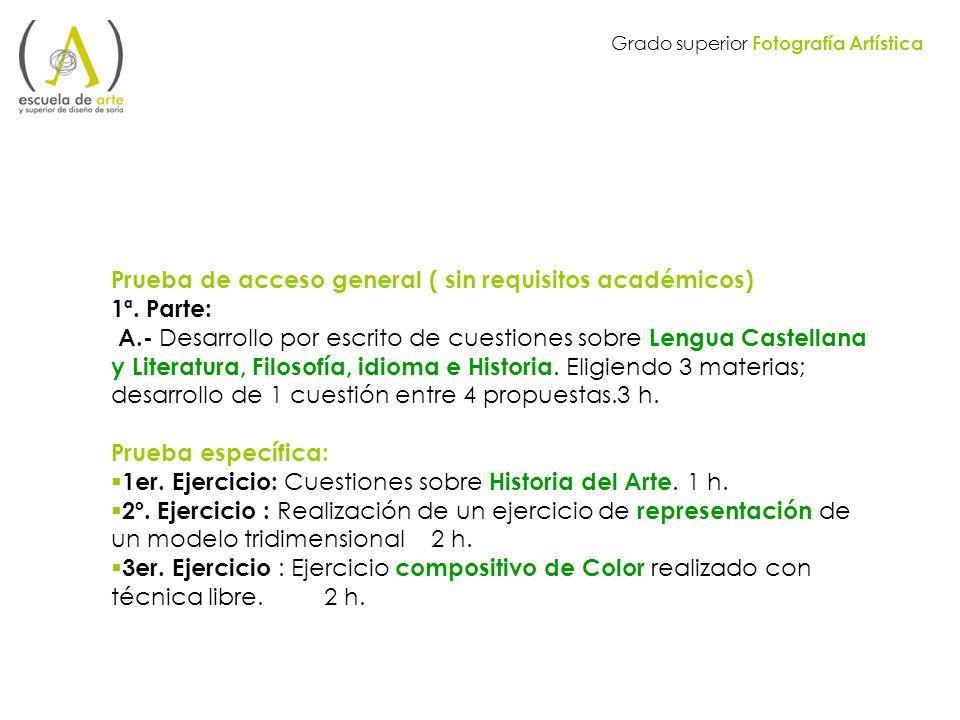 Prueba de acceso general ( sin requisitos académicos) 1ª. Parte: A.- Desarrollo por escrito de cuestiones sobre Lengua Castellana y Literatura, Filoso