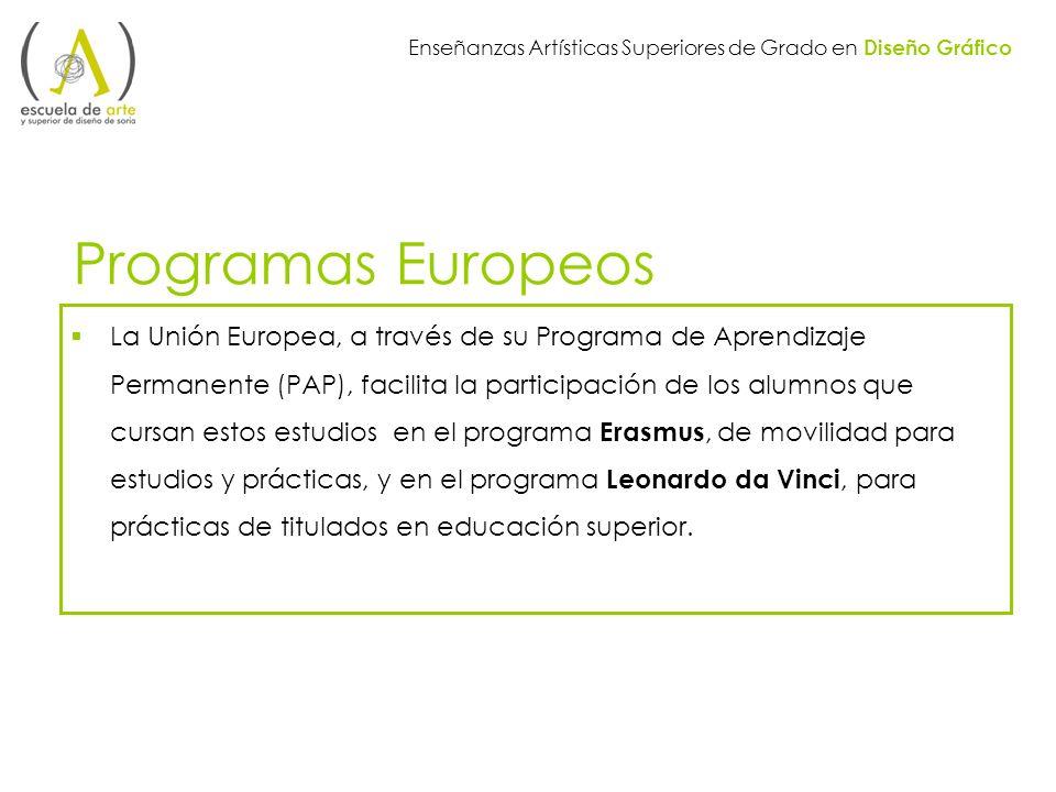 Programas Europeos La Unión Europea, a través de su Programa de Aprendizaje Permanente (PAP), facilita la participación de los alumnos que cursan esto