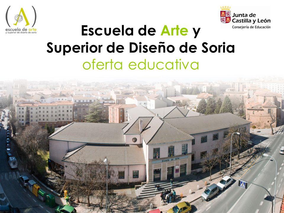 Escuela de Arte y Superior de Diseño de Soria oferta educativa