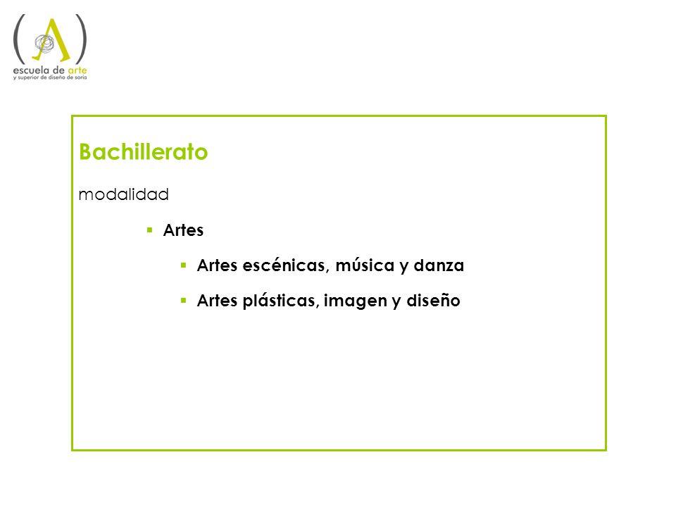 Bachillerato modalidad Artes Artes escénicas, música y danza Artes plásticas, imagen y diseño