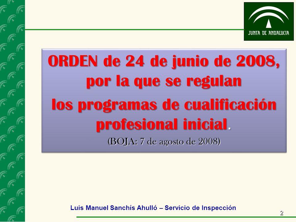 2 ORDEN de 24 de junio de 2008, por la que se regulan los programas de cualificación profesional inicial.
