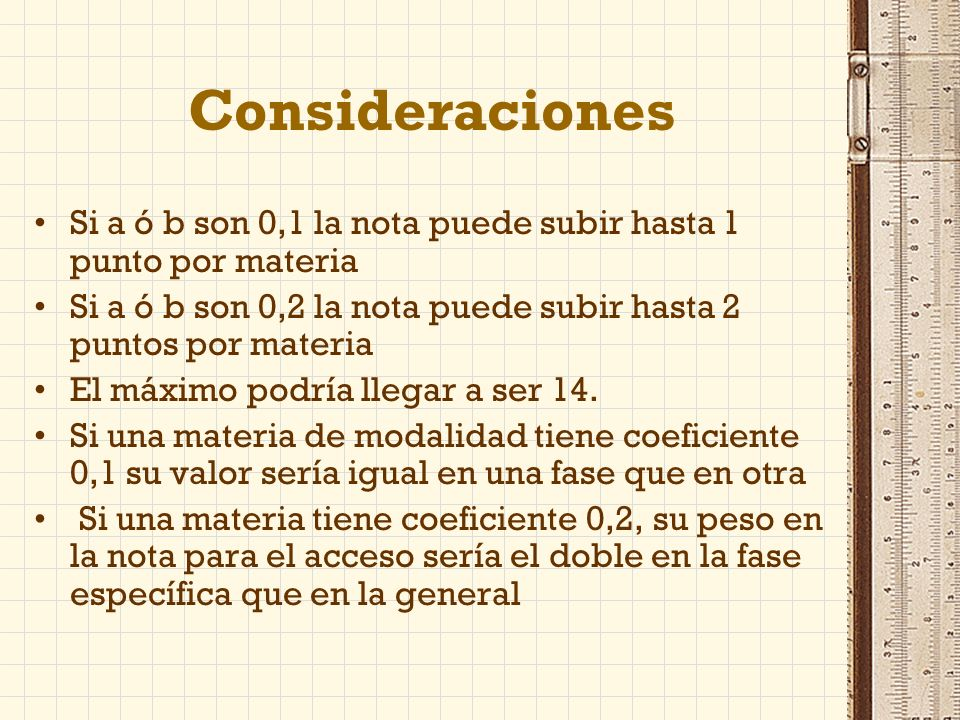Consideraciones Si a ó b son 0,1 la nota puede subir hasta 1 punto por materia Si a ó b son 0,2 la nota puede subir hasta 2 puntos por materia El máximo podría llegar a ser 14.