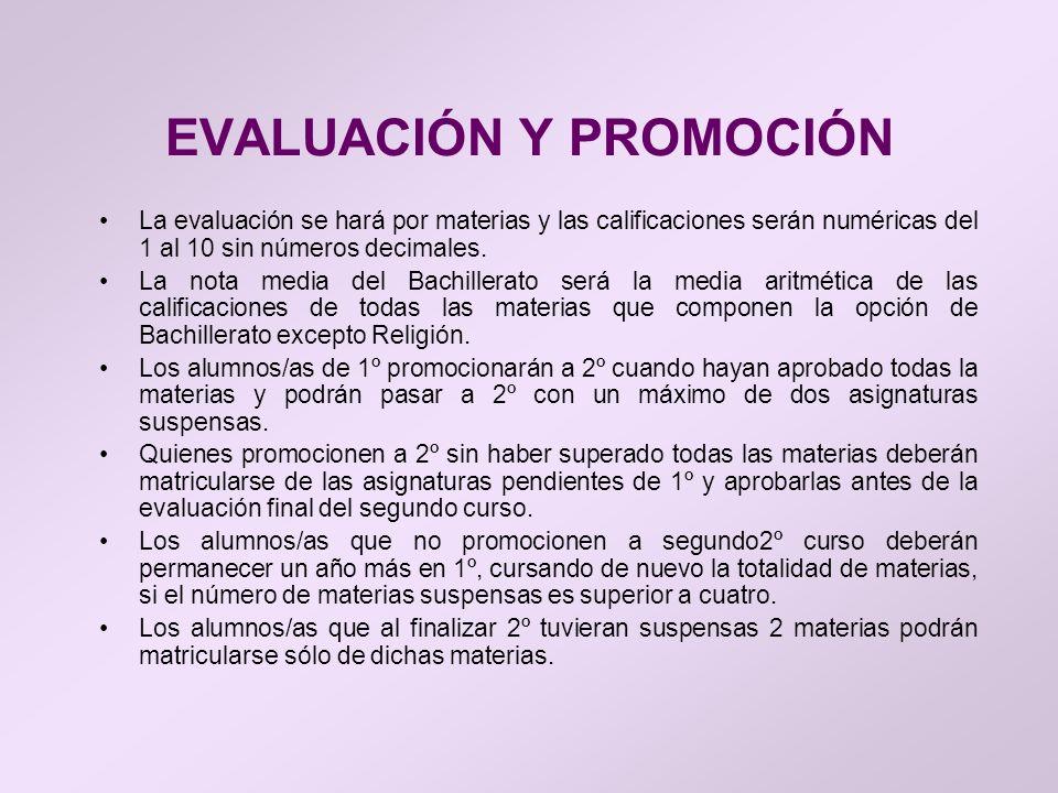 EVALUACIÓN Y PROMOCIÓN La evaluación se hará por materias y las calificaciones serán numéricas del 1 al 10 sin números decimales. La nota media del Ba