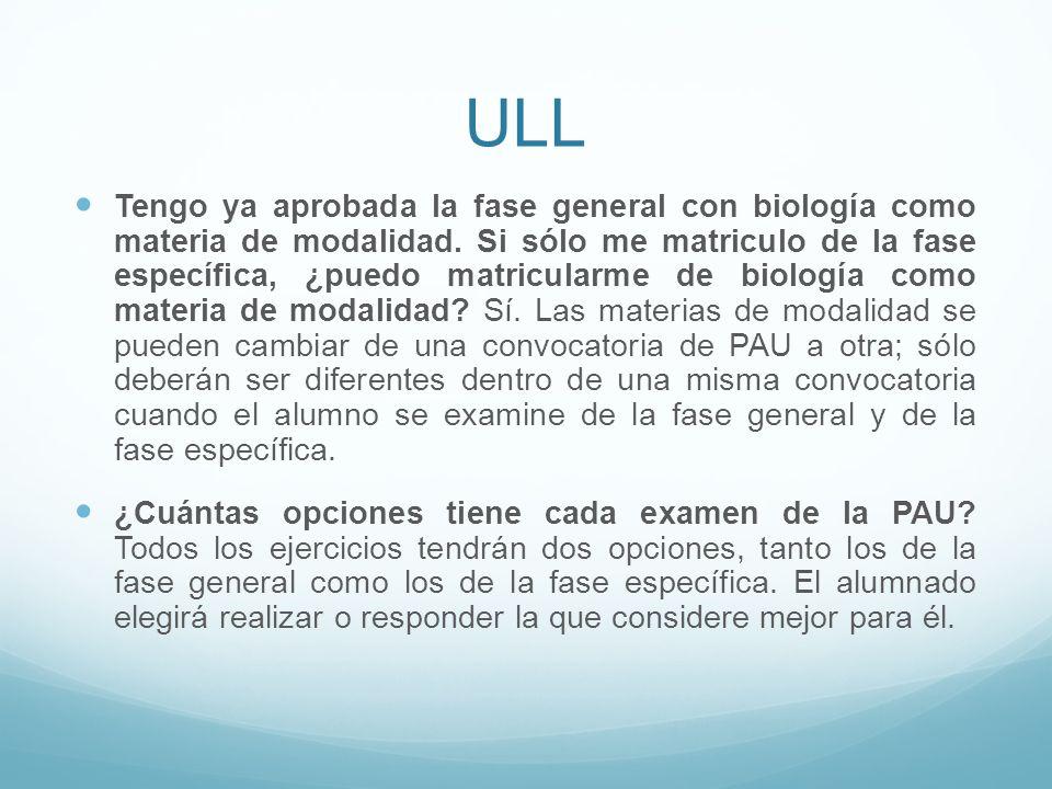 ULL Tengo ya aprobada la fase general con biología como materia de modalidad. Si sólo me matriculo de la fase específica, ¿puedo matricularme de biolo