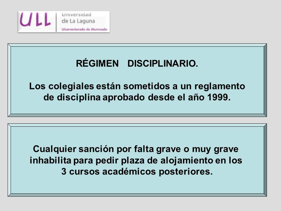 RÉGIMEN DISCIPLINARIO. Los colegiales están sometidos a un reglamento de disciplina aprobado desde el año 1999. Cualquier sanción por falta grave o mu