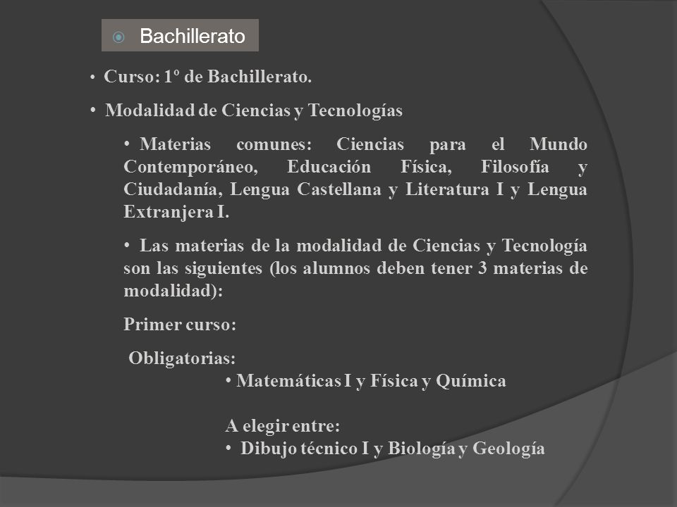 Bachillerato Curso: 1º de Bachillerato. Modalidad de Ciencias y Tecnologías Materias comunes: Ciencias para el Mundo Contemporáneo, Educación Física,