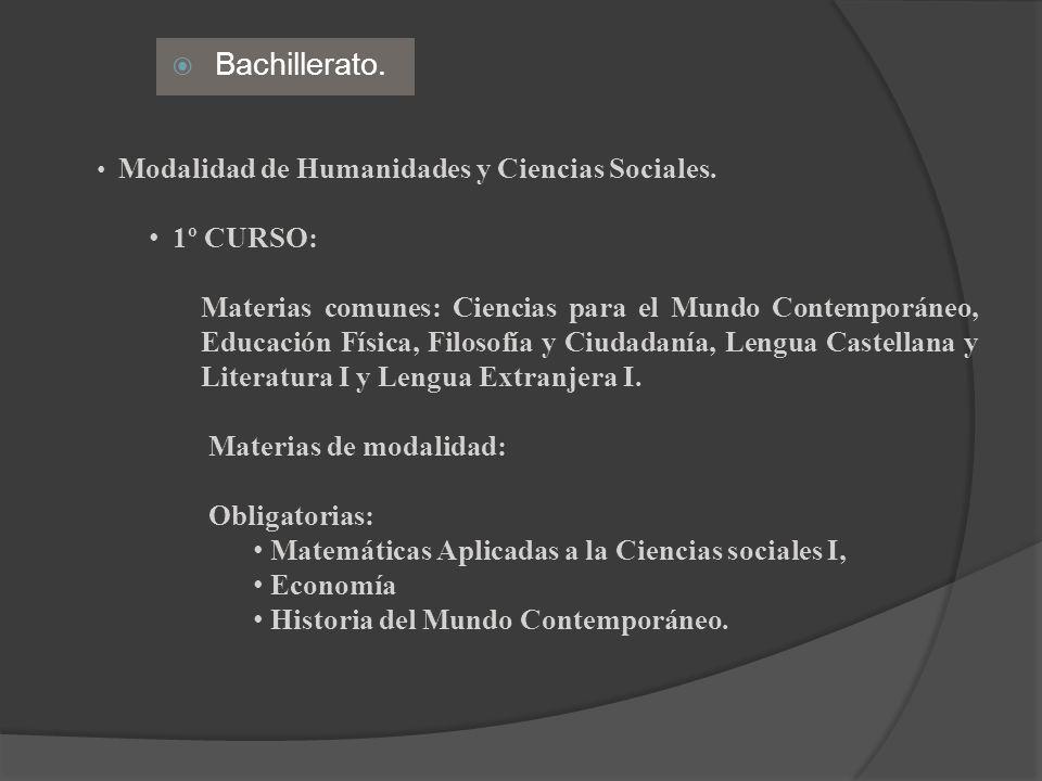 Bachillerato. Modalidad de Humanidades y Ciencias Sociales. 1º CURSO: Materias comunes: Ciencias para el Mundo Contemporáneo, Educación Física, Filoso