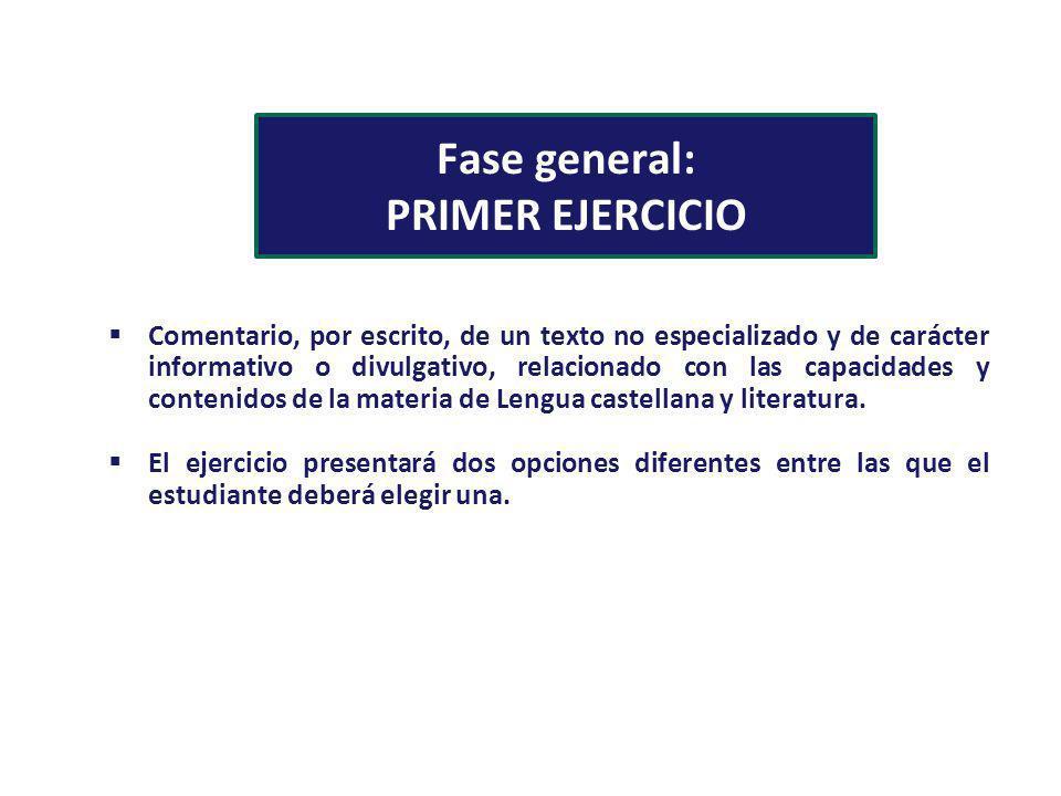 Fase general: PRIMER EJERCICIO Comentario, por escrito, de un texto no especializado y de carácter informativo o divulgativo, relacionado con las capa