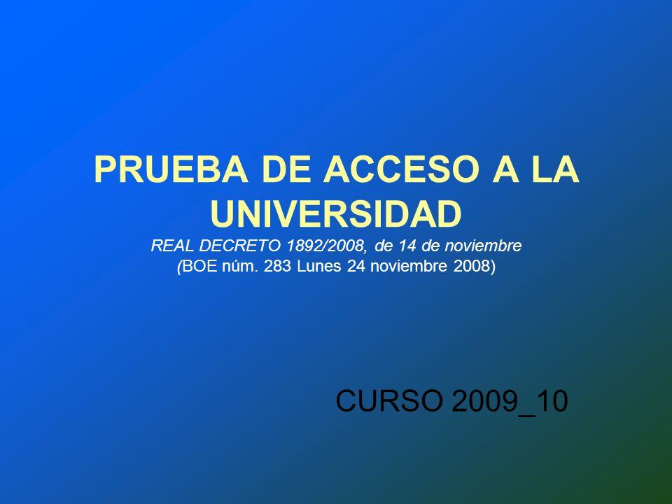 PRUEBA DE ACCESO A LA UNIVERSIDAD REAL DECRETO 1892/2008, de 14 de noviembre (BOE núm.