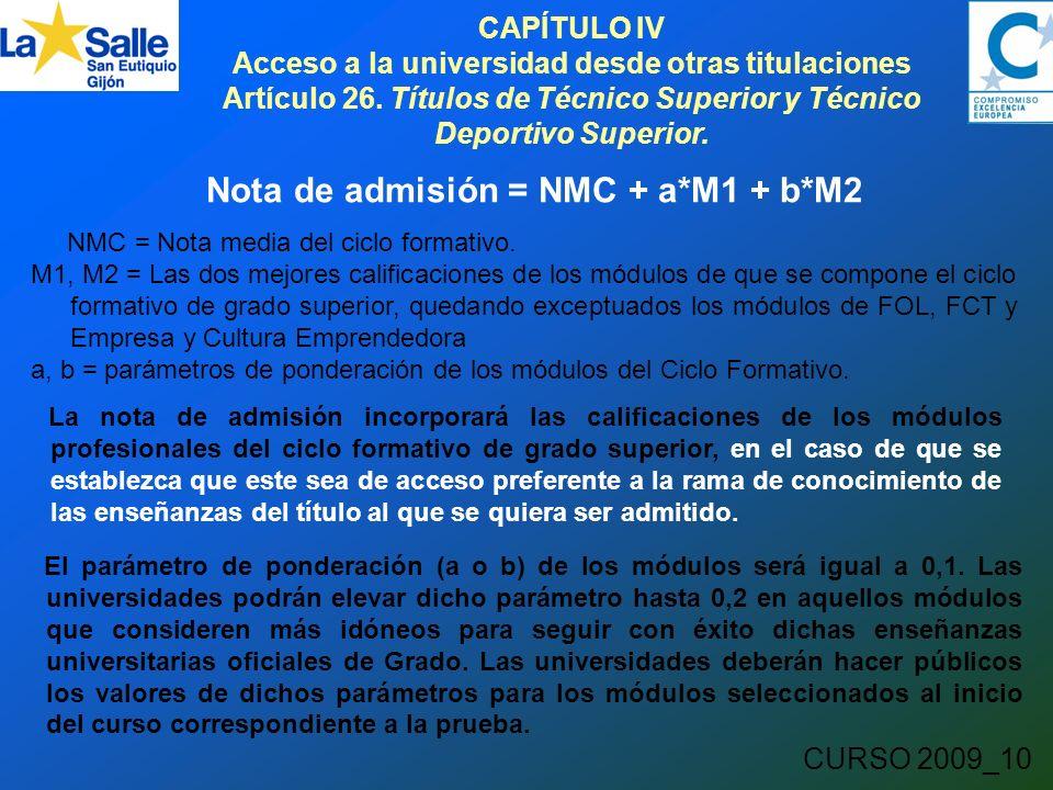 CURSO 2009_10 CAPÍTULO IV Acceso a la universidad desde otras titulaciones Artículo 26.