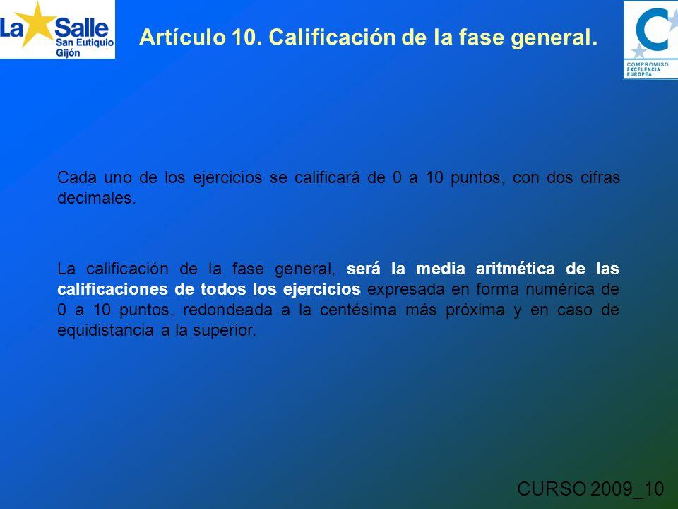 CURSO 2009_10 Artículo 10. Calificación de la fase general.