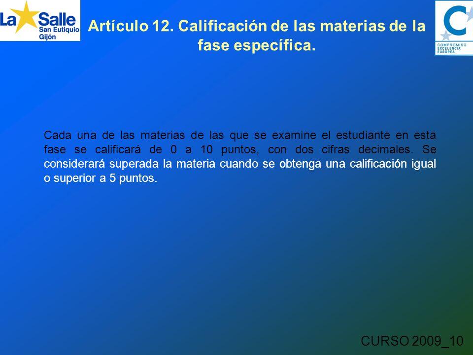 CURSO 2009_10 Artículo 12. Calificación de las materias de la fase específica.