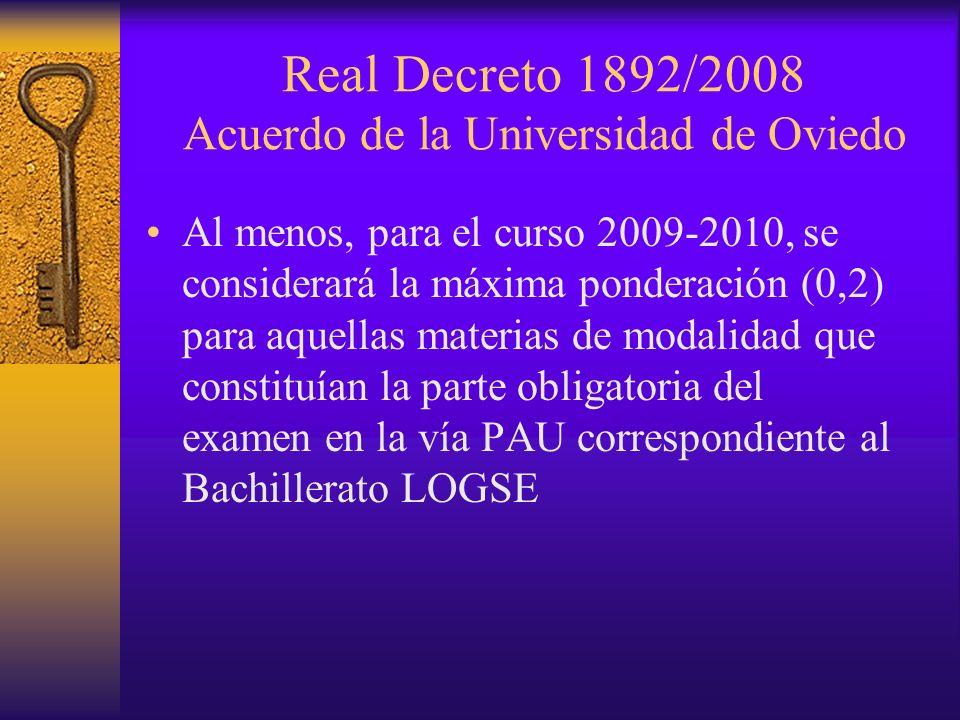 Real Decreto 1892/2008 Acuerdo de la Universidad de Oviedo Al menos, para el curso 2009-2010, se considerará la máxima ponderación (0,2) para aquellas