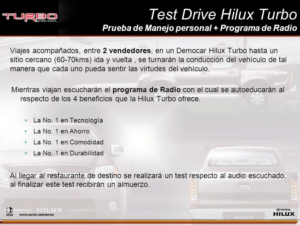 Prueba de Manejo personal + Programa de Radio Test Drive Hilux Turbo Prueba de Manejo personal + Programa de Radio Viajes acompañados, entre 2 vendedo