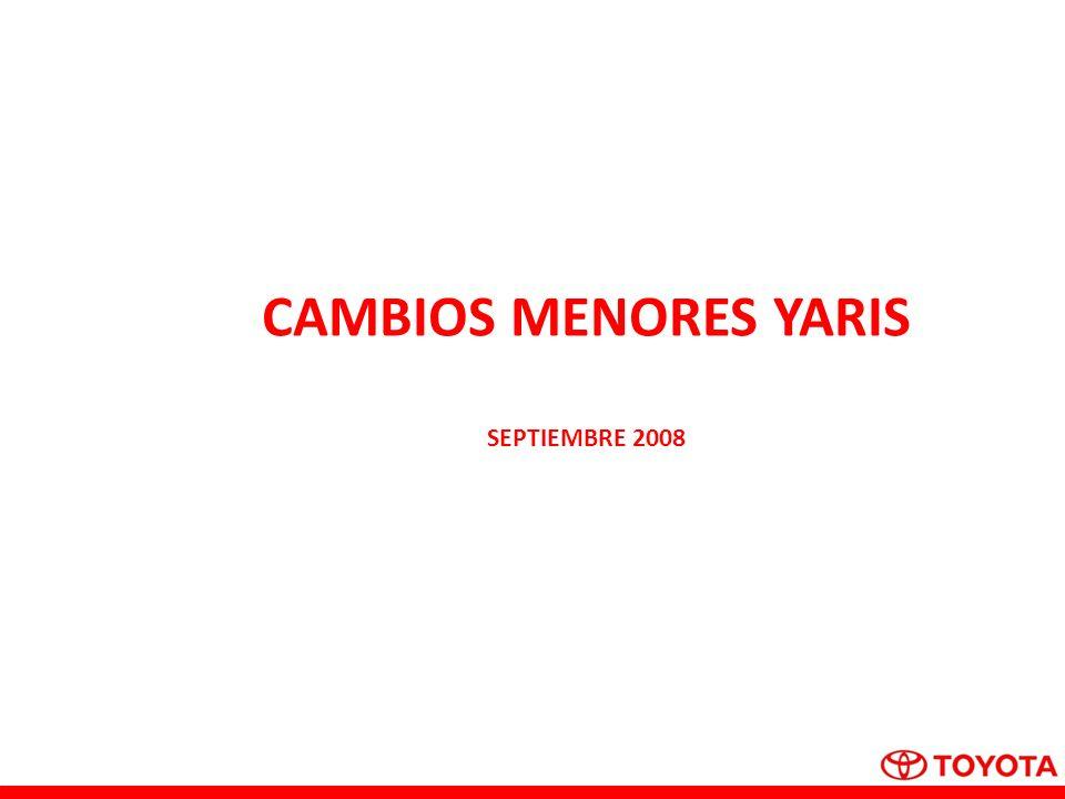 CAMBIOS MENORES YARIS SEPTIEMBRE 2008
