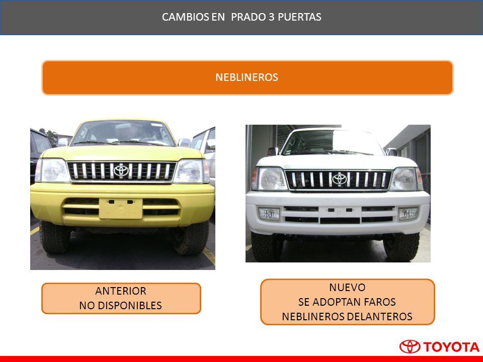 CAMBIOS EN PRADO 3 PUERTAS NEBLINEROS ANTERIOR NO DISPONIBLES NUEVO SE ADOPTAN FAROS NEBLINEROS DELANTEROS