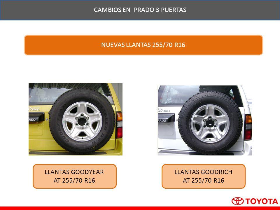 CAMBIOS EN PRADO 3 PUERTAS LLANTAS GOODYEAR AT 255/70 R16 LLANTAS GOODRICH AT 255/70 R16 NUEVAS LLANTAS 255/70 R16