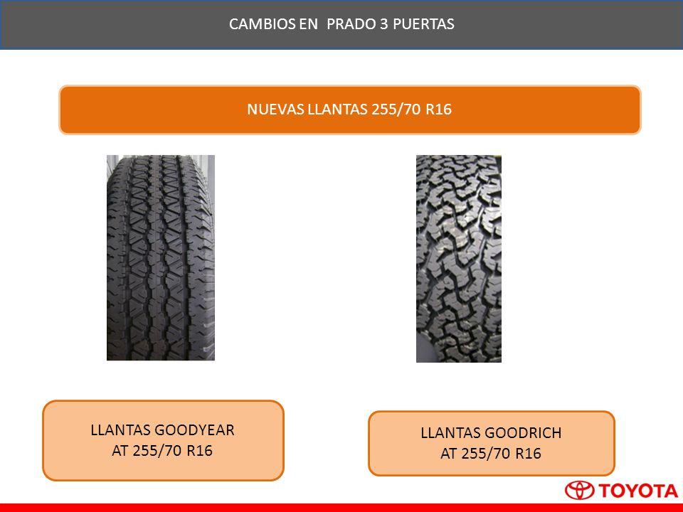 CAMBIOS EN PRADO 3 PUERTAS NUEVAS LLANTAS 255/70 R16 LLANTAS GOODYEAR AT 255/70 R16 LLANTAS GOODRICH AT 255/70 R16