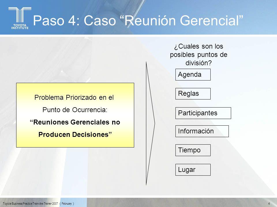 15 Toyota Business Practice Train-the-Trainer 2007 February Paso 4: Caso Reunión Gerencial ¿PORQUÉ.