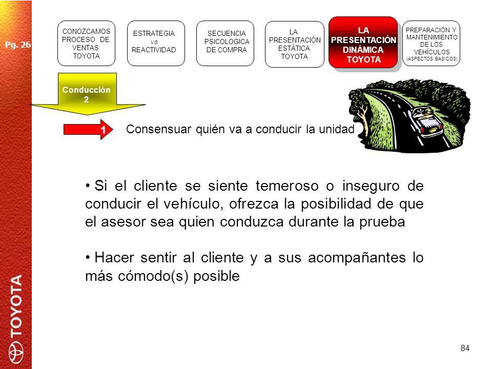 84 1 Consensuar quién va a conducir la unidad Si el cliente se siente temeroso o inseguro de conducir el vehículo, ofrezca la posibilidad de que el as
